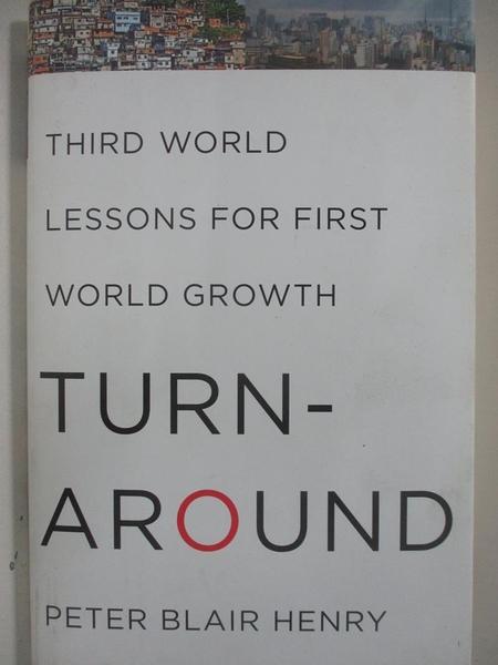 【書寶二手書T6/歷史_D1U】Turnaround: Third World Lessons for First World Growth_Henry, Peter Blair