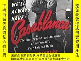 二手書博民逛書店We ll罕見Always Have Casablanca: T