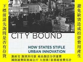 二手書博民逛書店City罕見Bound: How States Stifle U