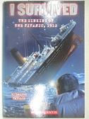 【書寶二手書T1/原文小說_BWN】I Survived the Sinking of the Titanic, 1912_Tarshis, Lauren/ Dawson, Scott (ILT)