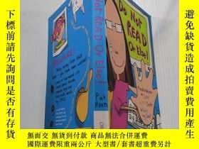 二手書博民逛書店Do罕見Not Read Or Else:不要讀,否則Y200392