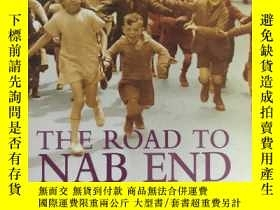 二手書博民逛書店The罕見Road to NAB End 通往NAB的路(英文原