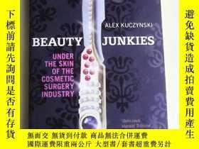 二手書博民逛書店Beauty罕見Junkies:Under the Skin o