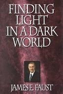 二手書博民逛書店 《Finding Light in a Dark World》 R2Y ISBN:1573451002│Shadow Mountain