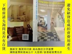二手書博民逛書店Living罕見Large in Small Spaces: Expressing Personal Style