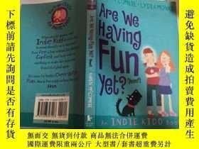 二手書博民逛書店are罕見we hawing fun yet 我們玩得開心嗎Y200392
