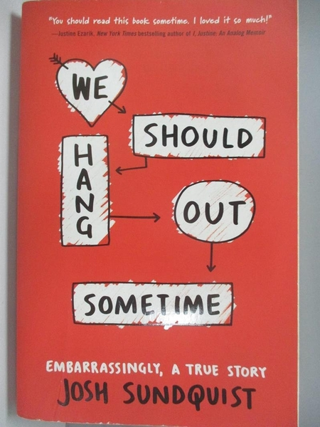【書寶二手書T2/傳記_AK3】We Should Hang Out Sometime: Embarrassingly, a True Story_Sundquist, Josh