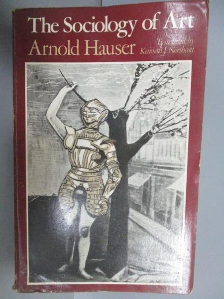 【書寶二手書T6/藝術_QFT】The Sociology of Art_Arnold Hauser