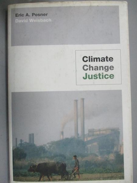 【書寶二手書T7/社會_XBL】Climate Change Justice_Posner, Eric A./ Weisbach, David
