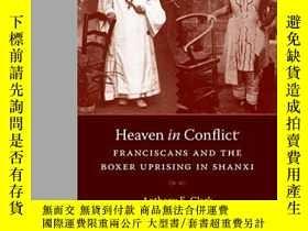 二手書博民逛書店Heaven罕見In Conflict: Franciscans