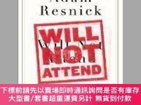二手書博民逛書店Will罕見Not Attend: Lively Stories of Detachment and Isolat