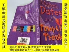 二手書博民逛書店Mates罕見Dates and Tempting Trouble:伴侶約會和誘人的麻煩Y200392