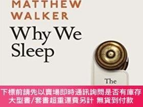 二手書博民逛書店Why罕見We Sleep: The New Science of Sleep and DreamsY4546