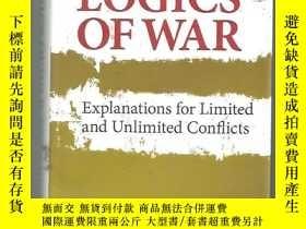 二手書博民逛書店Logics罕見of War: Explanations for Limited and Unlimited Co
