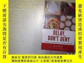二手書博民逛書店DELAY罕見DON T DENY 未開封.....Y20300