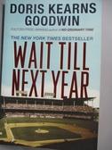 【書寶二手書T9/原文書_HPO】Wait Till Next Year: A Memoir_Goodwin, Dori