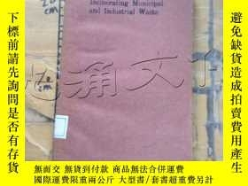 二手書博民逛書店INCINERATING罕見MUNICIPAL AND INDU