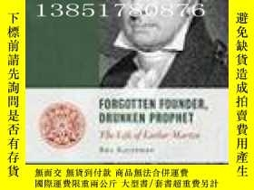 二手書博民逛書店【罕見】遺忘的奠基醉漢先知 Forgotten Founder
