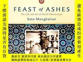 二手書博民逛書店Feast罕見of Ashes: The Life and Art of David OhannessianY