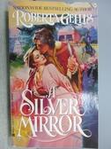 【書寶二手書T7/原文小說_MKG】A Silver Mirror_Roberta Gellis