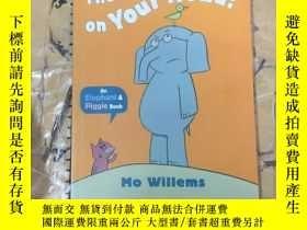 二手書博民逛書店There罕見is a Bird on Your Head!Y11418 MO WILLEMS WALKER
