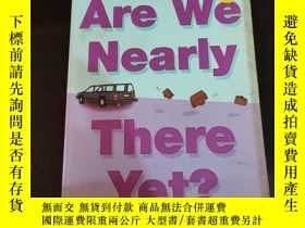二手書博民逛書店英文原版罕見Are We Nearly There Yet? Sheila HaymanY254691