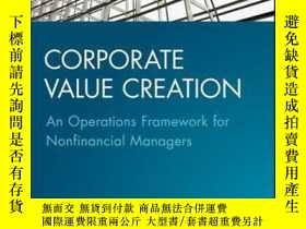 二手書博民逛書店Corporate罕見Value Creation: An Operations Framework for No