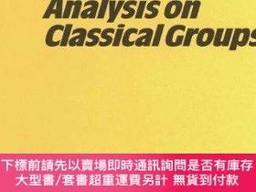 二手書博民逛書店Harmonic罕見Analysis On Classical GroupsY255174 Gong, She