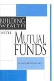 二手書博民逛書店 《Building Wealth With Mutual Funds》 R2Y ISBN:0930233530│Taylor