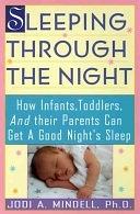 二手書 Sleeping Through the Night: How Infants, Toddlers, and Their Parents Can Get a Good Night s Sle R2Y 0062734091