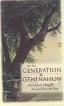 二手書博民逛書店《From Generation to Generation: Devotional Thoughts Drawn from the Past》 R2Y ISBN:1577483510
