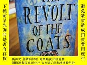 二手書博民逛書店The罕見Revolt of the CoatsY12800 G