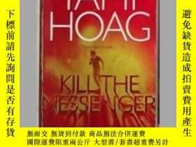 二手書博民逛書店英文原版罕見Kill the Messenger by Tami