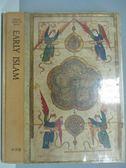 【書寶二手書T1/歷史_PJF】早期伊斯蘭_人類的偉大時代