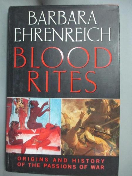【書寶二手書T7/歷史_JIB】Blood Rites: Origins and History of the Passions of War_Barbara Ehrenreich