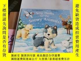 二手書博民逛書店Say罕見Hello to the Snowy Animals!Y246305 見圖 見圖 ISBN:9781