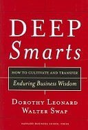 二手書博民逛書店《Deep Smarts: How to Cultivate and Transfer Enduring Business Wisdom》 R2Y ISBN:1591395283