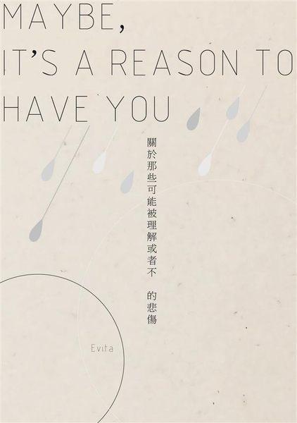(二手書)MAYBE, IT'S A REASON TO HAVE YOU