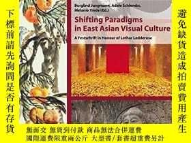 二手書博民逛書店Shifting罕見Paradigms In East Asian Visual CultureY364682