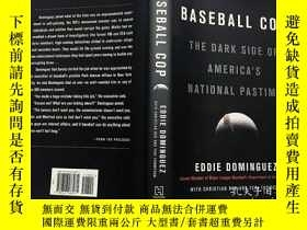 二手書博民逛書店Baseball罕見Cop The Dark Side of America`s National Pastime