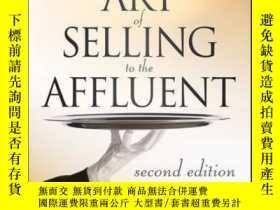 二手書博民逛書店The罕見Art of Selling to the Affluent: How to Attract, Serv