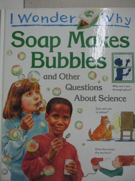 【書寶二手書T3/少年童書_EM4】I Wonder Why Soap Makes Bubbles and Other Questions About Science_Barbara Taylor