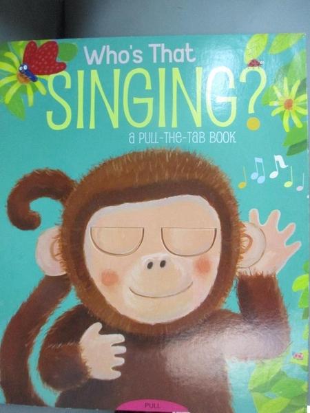【書寶二手書T1/少年童書_NFT】Who's That Singing?: A Pull-the-Tab Book_Chapman, Jason