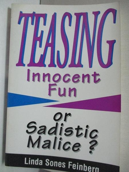 【書寶二手書T5/心理_KJG】Teasing: Innocent Fun or Sadistic Malice_Feinberg, Linda Sones