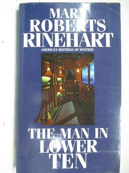 【書寶二手書T5/原文小說_AI5】The Man in Lower Ten_Mary Roberts Rinehart