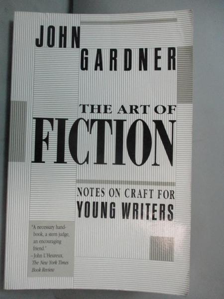 【書寶二手書T5/歷史_MGJ】The Art of Fiction: Notes on Craft for Young Writers_Gardner, John