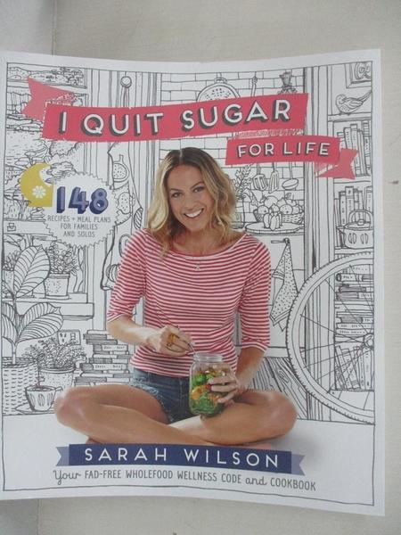 【書寶二手書T1/養生_DRO】I Quit Sugar for Life_Sarah Wilson