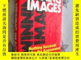 二手書博民逛書店Winning罕見Images:Nothing Succeeds Like The Appearance Of S