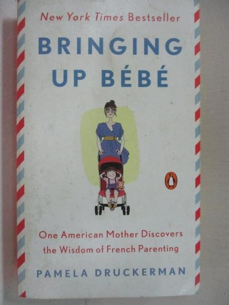 【書寶二手書T1/大學社科_A7R】Bringing Up Bebe_Pamela Druckerman