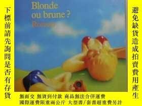 二手書博民逛書店法語原版罕見Blonde ou brune ? de Tyne